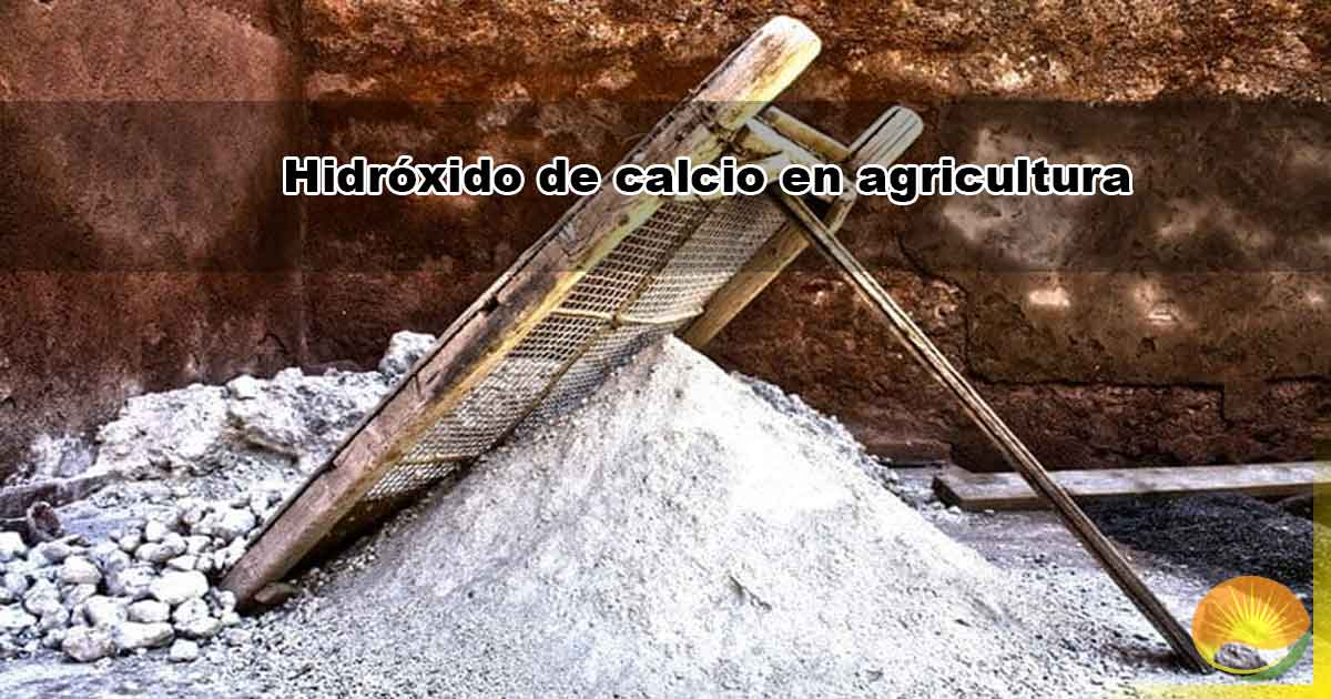 Hidróxido de calcio en agricultura