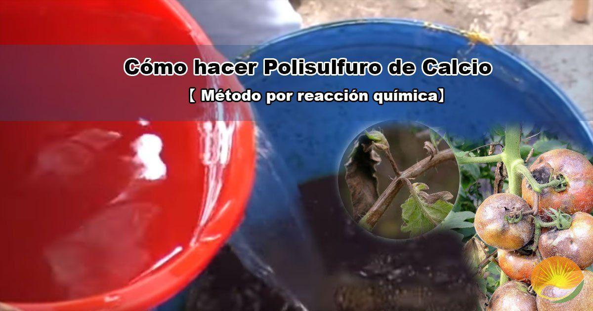 Cómo hacer polisulfuro de calcio